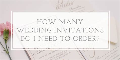 what should i include in my wedding invitations how many wedding invitations should i order oh my designs by steph