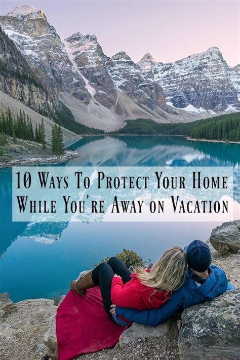 10 ways to protect your home while you re away on vacation