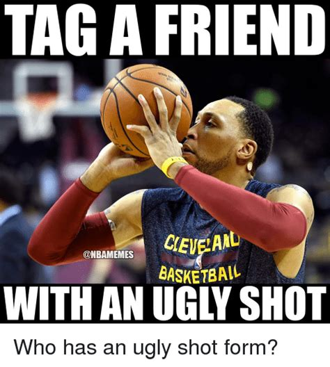 Meme Shot - tag a friend cien basketball who has an ugly shot form