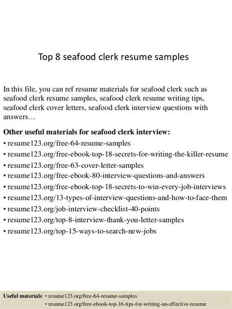 Seafood Clerk Sle Resume top 8 seafood clerk resume sles