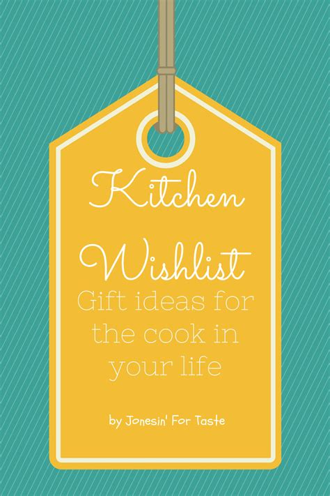 kitchen wishlist gift ideas for the cook in your