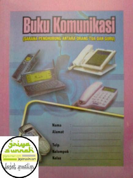 Buku Komunikasi Pendidikan buku komunikasi pendidikan sarana penghubung orang tua