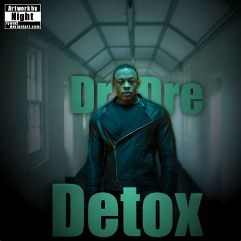 Detox Dr Dre Album Cover by Dr Dre Detox Coverart By Ryanx2 On Deviantart