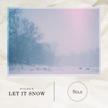 let is snow testo filous i testi delle canzoni gli album e le traduzioni mtv