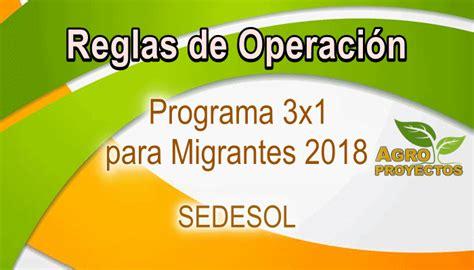 reglas de operacion para el programa prospera 2016 programa 3x1 para migrantes sedesol 2018 agroproyectos