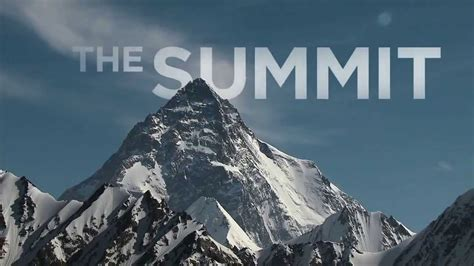 the summit the summit official trailer 2 2012 k2 documentary