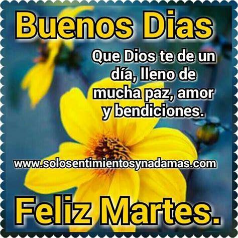 imagenes de buenos dias feliz martes feliz martes buenos d 237 as feliz martes pinterest