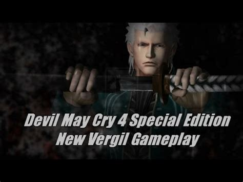 my bloody special edition may cry 4 special edition vergil new gameplay bloody