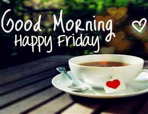 Happy Friday Tea Tins by Morning Wishes On Friday Pictures Images