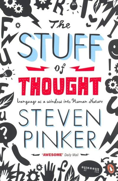 the stuff of thought the stuff of thought by steven pinker penguin books australia