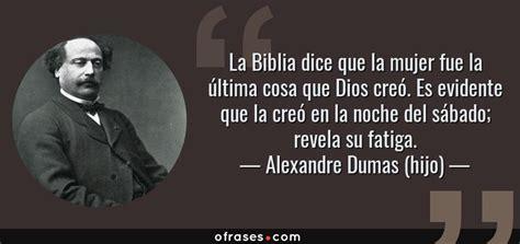 mensajes subliminales que dice la biblia alexandre dumas hijo la biblia dice que la mujer fue la