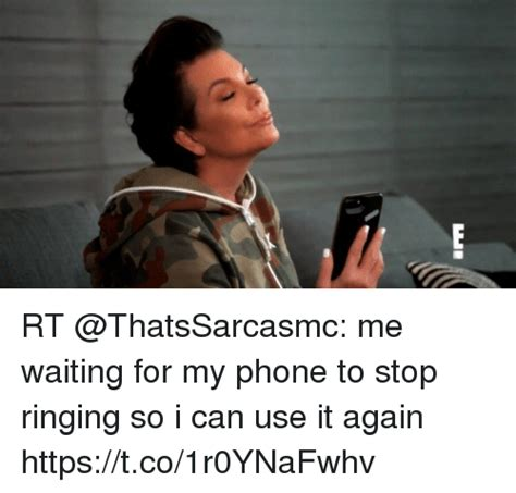 rt  waiting   phone  stop ringing