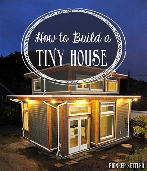 cool tiny house ideas how to build a tiny house homesteading tips and ideas