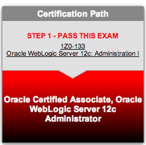 oracle weblogic server 12c administration i 1z0 133 a comprehensive certification guide books certification oca weblogic server 12c 1z0 133