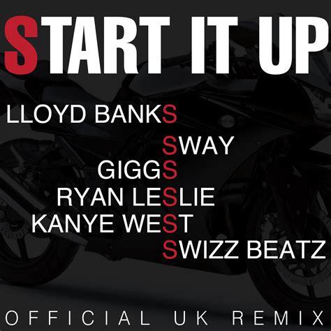 lloyd banks start it up uk remix feat sway giggs
