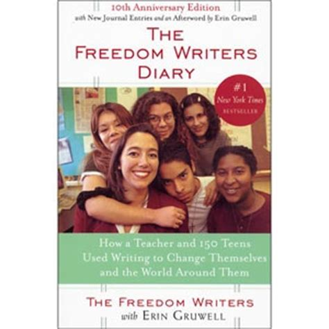 the freedom writers diary how a and 150 used writing to change themselves and the world around them the freedom writers diary by erin gruwell and the freedom