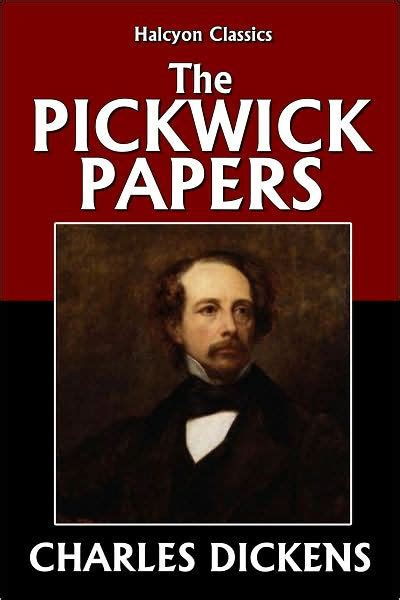 biography of charles dickens book the pickwick papers by charles dickens by charles dickens