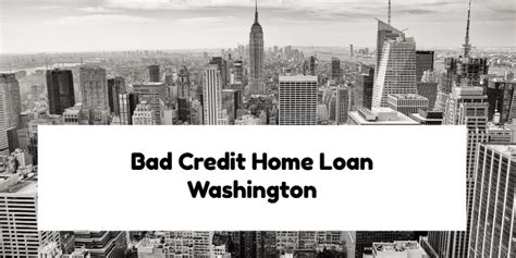 bad credit home loan washington with no overlays