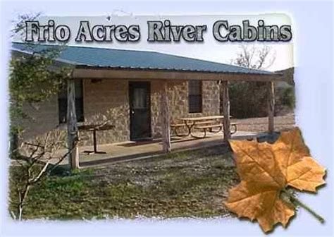Cabins In Concan Tx by Cabins On The Frio River Frio Acres Concan