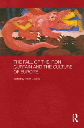 fall of the iron curtain the fall of the iron curtain and the culture of europe