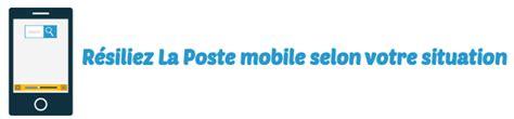 Lettre De Résiliation Mobile La Poste La Poste Mobile Comment R 233 Silier Et Lettre De R 233 Siliation