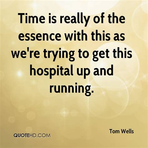 Time Is Of The Essence by Tom Quotes Quotehd