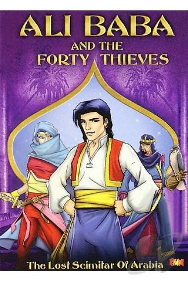 alibaba and the forty thieves ali baba and the forty thieves the lost scimitar of