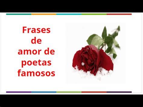 frases cortas de amor con imagenes de poetas famosos frases de amor de poetas famosos versos y citas sobre el