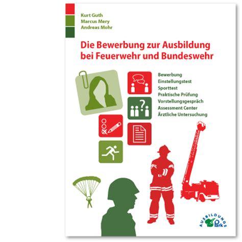 Bewerbungsschreiben Ausbildung Feuerwehr die bewerbung zur ausbildung bundeswehr ausbildungspark