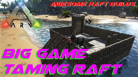 ark boat trap big game taming raft awesome raft builds ark survival