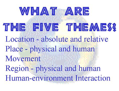 5 themes of geography location exles the five themes of geography