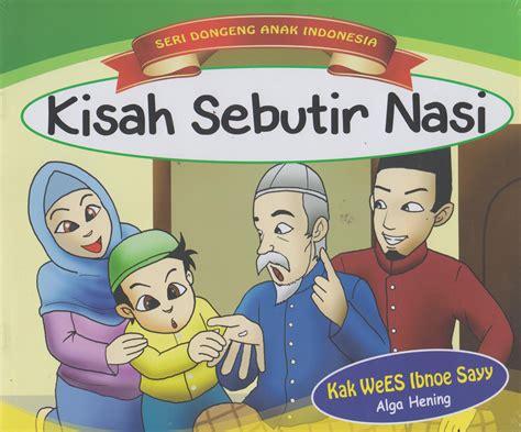 36 Dongeng Pilihan Kak buku kisah sebutir nasi seri dongeng anak indonesia