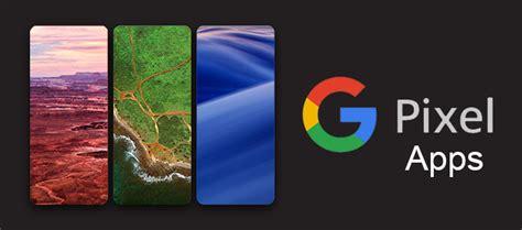google wallpaper application download google pixel stock apps apk launcher camera