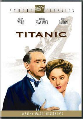 film titanic clifton webb titanic by jean negulesco clifton webb barbara stanwyck