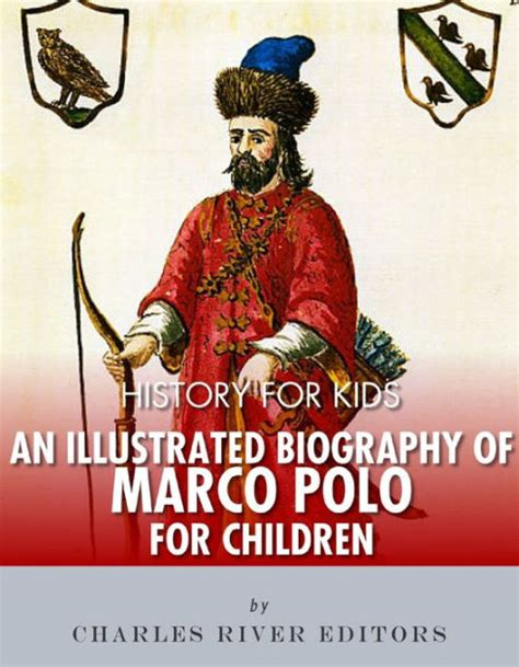 best biography book marco polo history for kids an illustrated biography of marco polo