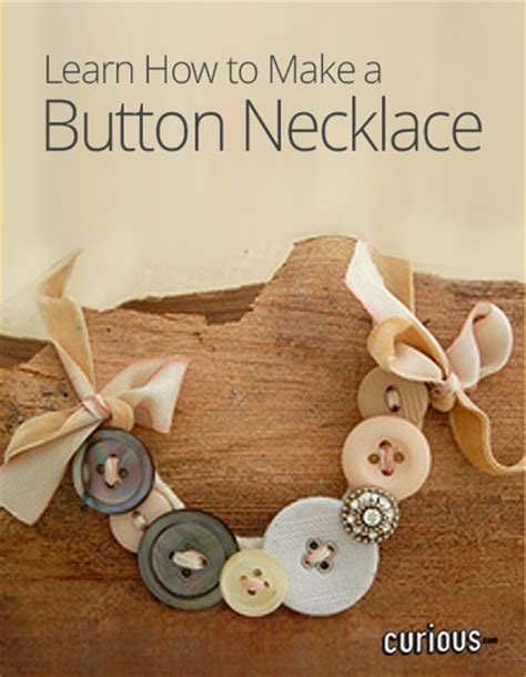 how to make a batton how to make a button necklace curious