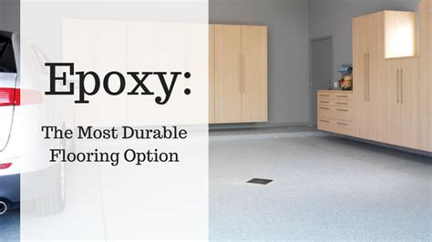 epoxy the most durable flooring option