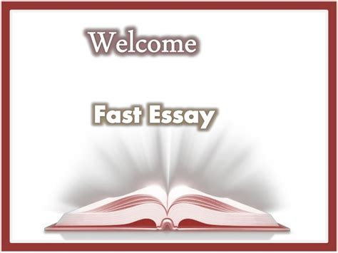 Fast Essay Writing by Fast Essay Leading Company In Provision Of Essay Writing Services