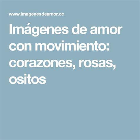 best 25 imagenes de amor movimiento ideas on pinterest las 25 mejores ideas sobre imagenes parejas enamoradas en