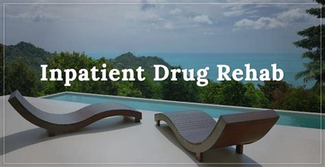 Inpatient Detox And Rehab by Inpatient Rehab