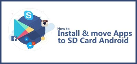 android install apps to sd card how to install and move apps to sd card android proved method