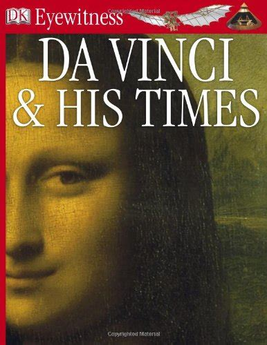 leonardo da vinci biography book pdf da vinci and his times eyewitness books repost avaxhome