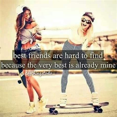 Best To Search Best Friends Are To Find Because The Best Is Already Mine Friends Quotes