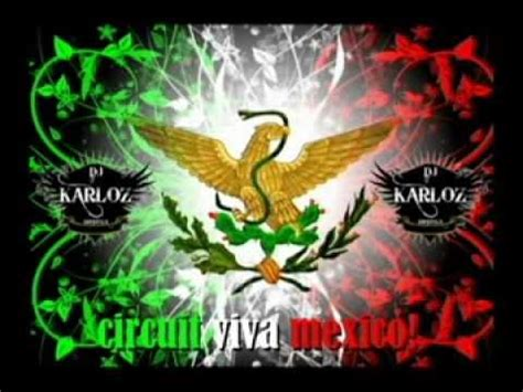 imagenes perronas de viva mexico circuit viva mexico dj karloz espinoza youtube