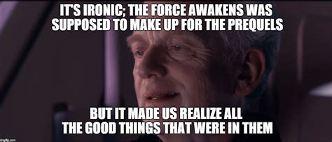 Ironic Memes - ironic force awakens imgflip