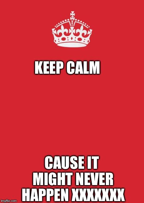 Make A Keep Calm Meme - keep calm and carry on red meme imgflip