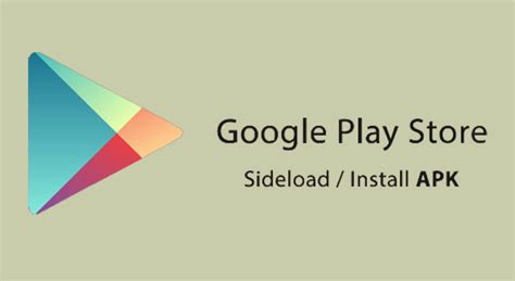 Play Store Install And Sideload Play Store Apk Version