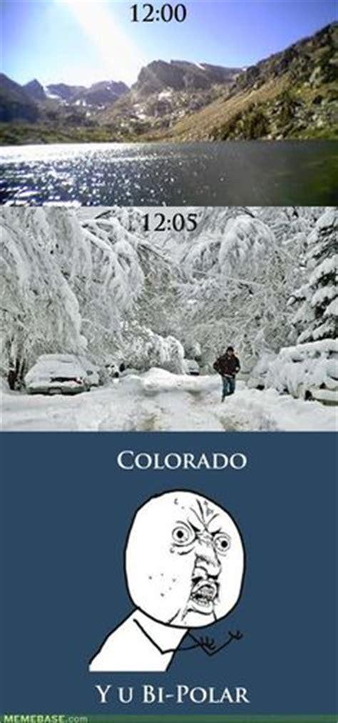 Colorado Weather Meme - 1000 images about colorado memes on pinterest colorado