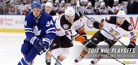 Nhl Sleepers by 2017 Nhl Playoffs Sleeper Picks And Predictions