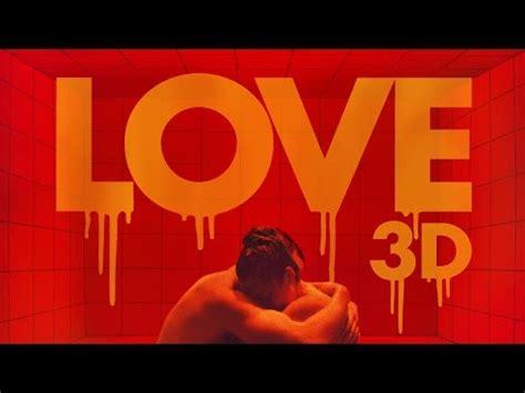 film love gaspar noe online love 2015 gasper noe film trailer videolike